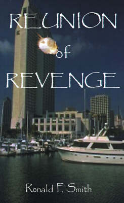 Reunion of Revenge by Ronald F. Smith