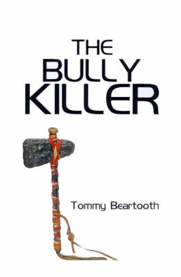 The Bully Killer by Tommy Beartooth