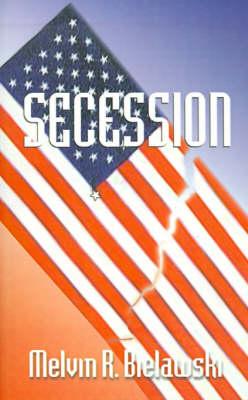 Secession by Melvin R. Bielawski