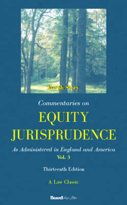 Commentaries on Equity Jurisprudence: as Administered in England and America by Joseph Story, Melville Bigelow