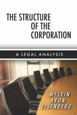 The Structure of the Corporation A Legal Analysis by Melvin A. Eisenberg