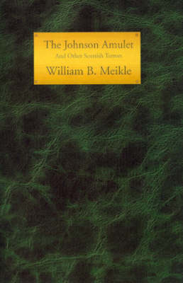 The Johnson Amulet and Other Scottish Terrors by William B Meikle