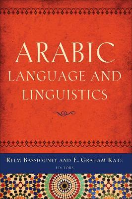 Arabic Language and Linguistics by Reem Bassiouney