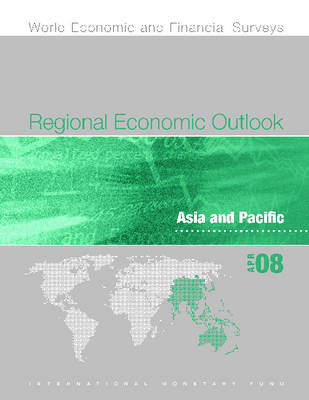 Regional Economic Outlook Asia and Pacific - April 2008 by