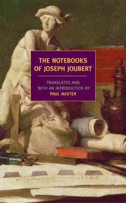 The Notebooks Of Joseph Joubert by Joseph Joubert