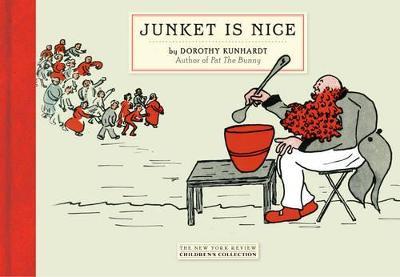 Junket Is Nice by Dorothy Kunhardt