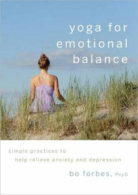 Yoga For Emotional Balance by Bo Forbes