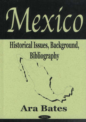 Mexico Historical Issues, Background, Bibliography by Ara Bates