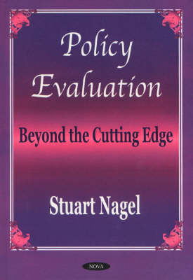Policy Evaluation Beyond the Cutting Edge by Stuart S. Nagel