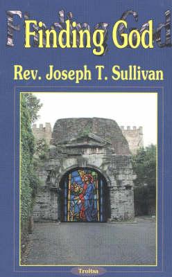 Finding God by Joseph T. Sullivan