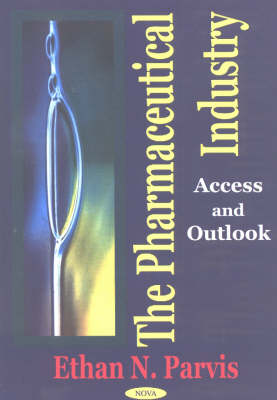 Pharmaceutical Industry Access & Outlook by Ethan N. Parvis