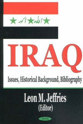 Iraq Issues, Historical Background, Bibliography by Leon M. Jeffries
