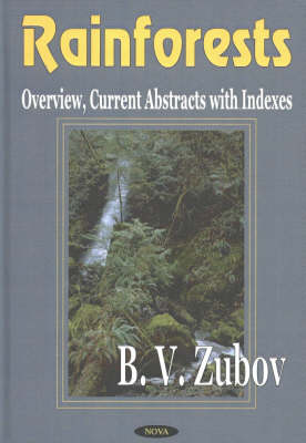 Rainforests Overview, Current Abstracts with Indexes by B. V. Zubov