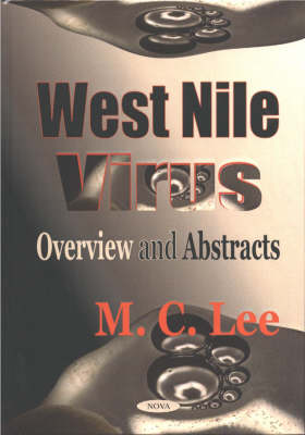 West Nile Virus Overview & Abstracts by M.C. Lee