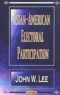Asian-American Electoral Participation by John W. Lee