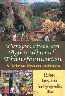 Perspectives on Agricultural Transformation A View From Africa by T.S. Jayne