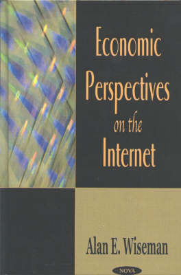 Economics Perspectives on the Internet by Alan E. Wiseman