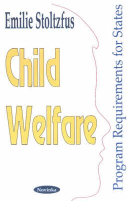 Child Welfare Program Requirements for States by Emilie Stolzfus
