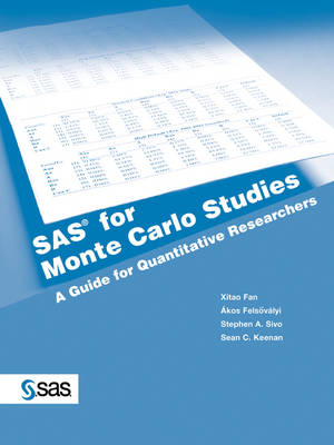 SAS for Monte Carlo Studies A Guide for Quantitative Researchers by Ph.D Xitao Fan, M.S. Akos Felsovalyi, Ph.D. Stephen A Sivo