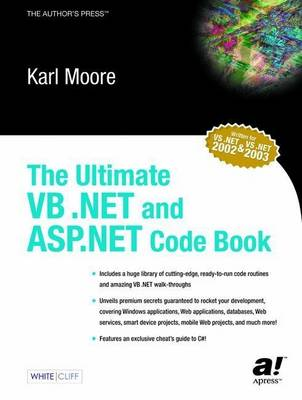 The Ultimate VB .NET and ASP.NET Code Book by Karl Moore
