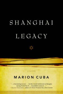 Shanghai Legacy by Marion Cuba