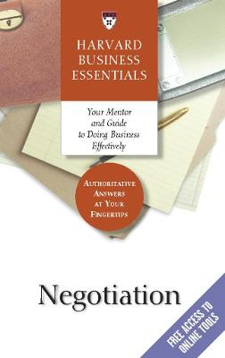 Negotiation Your Mentor and Guide to Doing Business Effectively by Harvard Business School Press