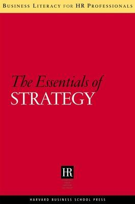 The Essentials of Strategy by Harvard Business School Press