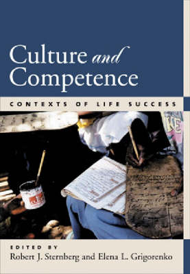 Culture and Competence Contexts of Life Success by Robert J. Sternberg, Elena L. Grigorenko