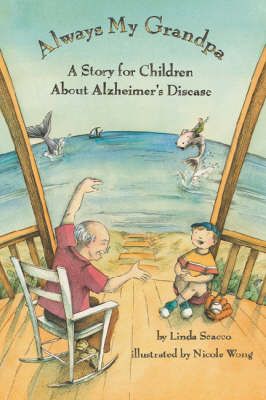 Always My Grandpa A Story for Children About Alzheimer's Disease by Linda Scacco