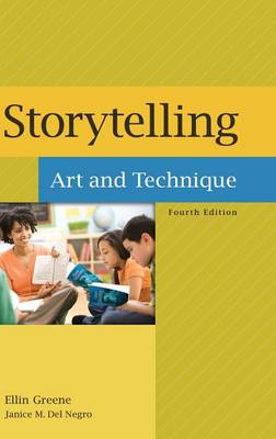 Storytelling Art and Technique, 4th Edition by Ellin Greene, Janice M. Del Negro