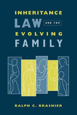 Inheritance Law and the Evolving Family by Ralph C. Brashier