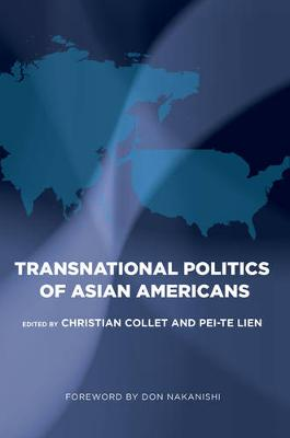 The Transnational Politics of Asian Americans by Christian Collet