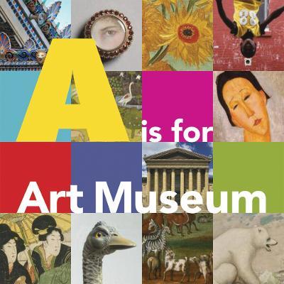 A is for Art Museum by Katy Friedland, Marla K. Shoemaker