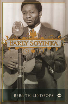 Early Soyinka by Bernth Lindfors