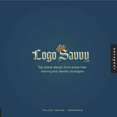 Logo Savvy Top Brand Design Firms Share Their Naming and Identity Strategies by WOW! Branding