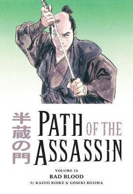 Path Of The Assassin Volume 14: Bad Blood by Kazuo Koike