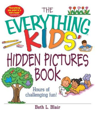 The Everything Kids' Hidden Pictures Book Hours Of Challenging Fun! by Beth L. Blair