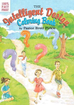 The Intelligent Design Coloring Book by Pastor Brett Pirkle