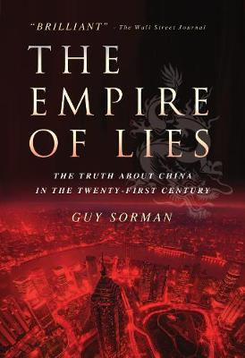 Empire of Lies The Truth about China in the Twenty-First Century by Guy Sorman
