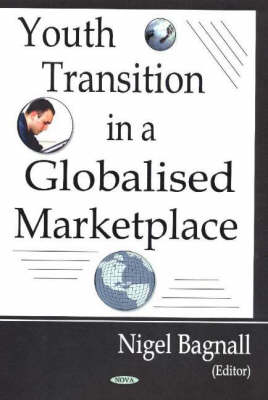 Youth Transition in a Globalized Marketplace by Nigel Bagnall