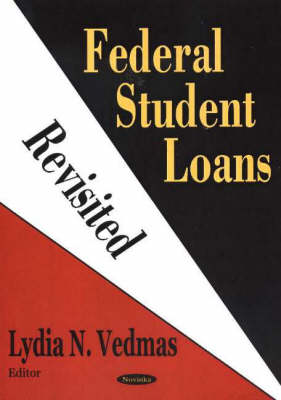Federal Student Loans Revisited by Lydia N. Vedmas