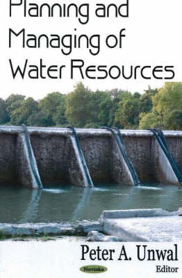 Planning & Managing of Water Resources by Peter A. Unwal