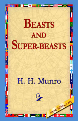 Beasts and Super-Beasts by H. H. Munro