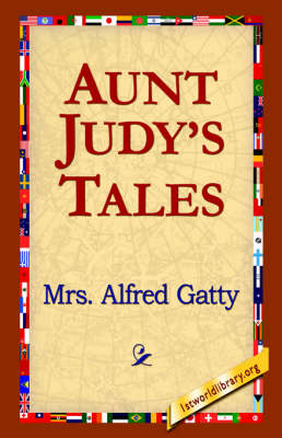 Aunt Judy's Tales by Mrs. Alfred Gatty