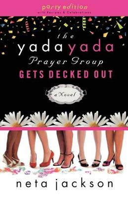 Yada Yada Prayer Group Gets Decked Out (Party) by Neta Jackson
