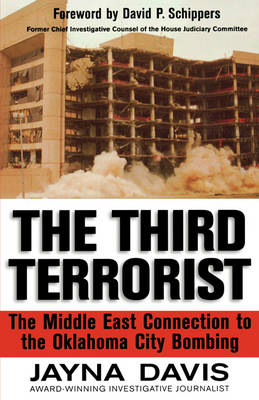 The Third Terrorist The Middle East Connection to the Oklahoma City Bombing by Jayna Davis