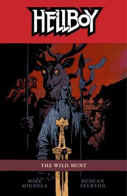 Hellboy Volume 9: The Wild Hunt by Mike Mignola