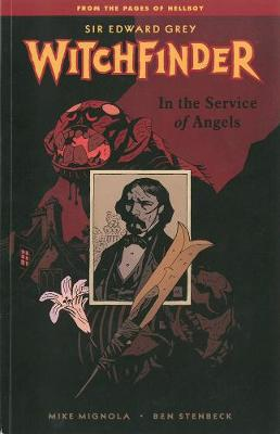 Witchfinder Volume 1: In The Service Of Angels by Mike Mignola