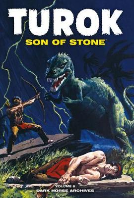 Turok, Son Of Stone Archives Volume 6 by Paul S. Newman