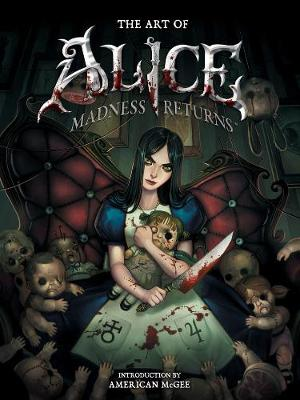 Art Of Alice, The: Madness Returns by American McGee